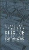 Vlastimil Třešňák: Klíč je pod rohožkou