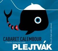 Cabaret Calembour: Plejtvák